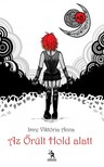 Viktória Imre - Az őrült hold alatt [eKönyv: epub, mobi]