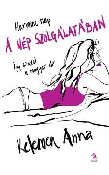 Kelemen Anna - Harminc nap a n�p szolg�lat�ban - �gy szexel a magyar elit
