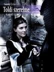 Sumonyi Zolt�n - Toldi szerelme �s egy�b kalandjai [eK�nyv: epub,  mobi]