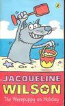 Jacqueline Wilson - The Werepuppy on Holiday [antikvár]