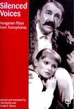 BERTHA, CSILLA - MORSE, DONALD E. - Silenced Voices - Hungarian Plays from Transylvania [antikv�r]