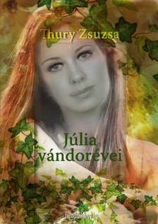 Thury Zsuzsa - Júlia vándorévei [eKönyv: epub, mobi]