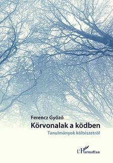 Ferencz Gy�z� - K�rvonalak a k�dben. Tanulm�nyok a k�lt�szetr�l