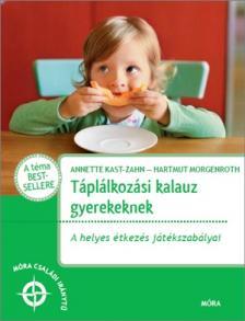 - Táplálkozási kalauz gyerekeknek -A helyes étkezés játékszabályai