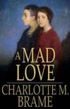 Braeme Charlotte M. - A Mad Love [eK�nyv: epub,  mobi]