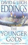 EDDINGS, DAVID & LEIGH - The Younger Gods [antikvár]