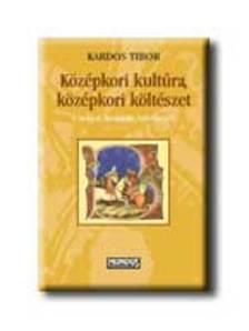 Kardos Tibor - K�z�pkori kult�ra, k�z�pkori k�lt�szet