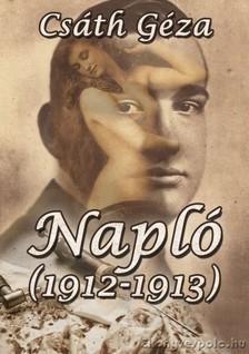 Cs�th G�za - Napl� (1912-1913) [eK�nyv: epub, mobi]