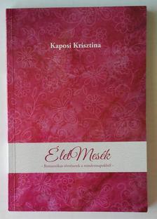 Kaposi Krisztina - �letMes�k (Romantikus t�rt�netek a mindennapokb�l)