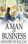 Honoré de Balzac - A Man of Business [eKönyv: epub,  mobi]