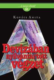 Kov�cs Anita - Deviz�ban nyilv�ntartott v�gzet