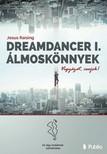 RAISING JESUS - Dreamdancer I. - Álmoskönnyek - Vigyázat,  csajok! [eKönyv: epub,  mobi]
