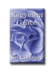 Sri Chinmoy - Kegyelem - Grace