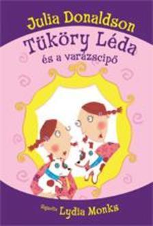 DONALDSON, JULIA - T�k�ry L�da �s a var�zscip�
