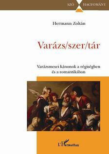 Hermann Zolt�n - Var�zs/szer/t�r.Var�zsmesei k�nonok a r�gis�gben �s a romantik�ban