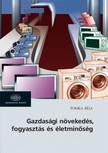 Tomka Béla - Gazdasági növekedés,  fogyasztás,  életminőség  [eKönyv: epub,  mobi]