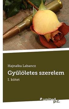 Labancz Hajnalka - Gy�l�letes szerelem - I.
