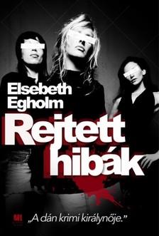 Elsebeth Egholm - Rejtett hib�k [eK�nyv: epub, mobi]