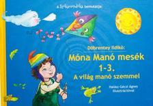 Döbrentey Ildikó - Móna Manó mesék 1-3. - A világ manó szemmel
