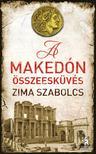 Zima Szabolcs - A makedón összeesküvés