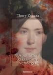 Thury Zsuzsa - Apollónia kisasszony vendégei [eKönyv: epub, mobi]