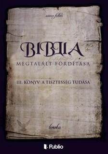 Boroka - A Biblia Megtalált Fordítása III. könyv: A Tisztesség Tudása [eKönyv: epub, mobi]