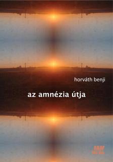 Horváth Benji - Az amnézia útja