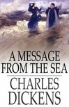 Charles Dickens - A Message From the Sea [eK�nyv: epub,  mobi]