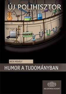 Beck T. Mihály - Humor a tudományban  [eKönyv: epub, mobi]