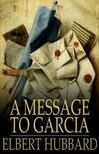 Hubbard, Elbert - A Message to Garcia [eK�nyv: epub,  mobi]