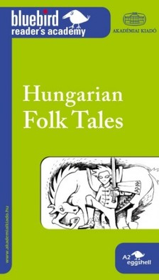 P�lv�lgyi N�ra - Hungarian Folk Tales - Magyar n�pmes�k [eK�nyv: epub, mobi]