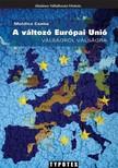 Moldicz Csaba - A változó Európai Unió [eKönyv: epub,  mobi]