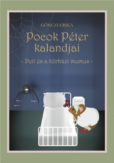 GÖNCZI ERIKA - Pocok Péter kalandjai - Peti és a kórházi mumus [eKönyv: pdf, epub, mobi]
