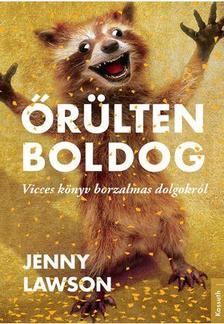 Jenny Lawson - Őrülten boldog